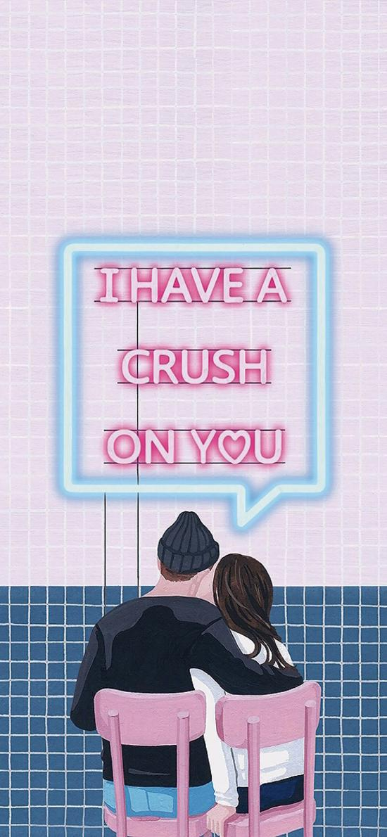 have a crush on you 对你有好感